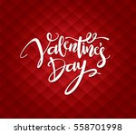 happy valentines day lettering... | Shutterstock .eps vector #558701998