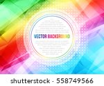 abstract modern multicolor... | Shutterstock .eps vector #558749566