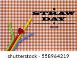 """""""straw day since 1888"""" text on... 