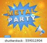 """megaphone with """"metal party""""... 