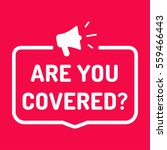 are you covered  badge with... | Shutterstock .eps vector #559466443