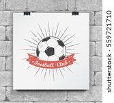 soccer football club. sport... | Shutterstock .eps vector #559721710