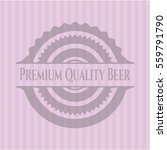premium quality beer badge with ... | Shutterstock .eps vector #559791790
