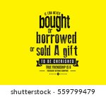 it can never be bought or... | Shutterstock .eps vector #559799479