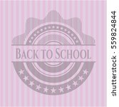 back to school badge with pink... | Shutterstock .eps vector #559824844
