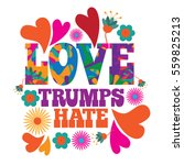 love trumps hate psychedelic... | Shutterstock . vector #559825213