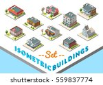 vector isometric buildings set. ... | Shutterstock .eps vector #559837774