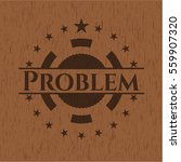 problem badge with wooden... | Shutterstock .eps vector #559907320