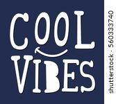 cool vibes typography  tee... | Shutterstock .eps vector #560333740