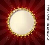 round frame cinema. retro light ... | Shutterstock .eps vector #560371618