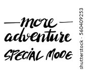 more adventure  special mode ... | Shutterstock .eps vector #560409253