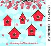 hooray  birdhouses  five cute... | Shutterstock .eps vector #560534314