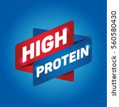 high protein arrow tag sign. | Shutterstock .eps vector #560580430