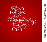 lettering happy valentines day  ... | Shutterstock .eps vector #560696920