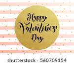 luxury gold valentines day text ... | Shutterstock .eps vector #560709154