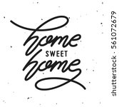 home sweet home typography.... | Shutterstock .eps vector #561072679