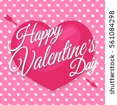 happy valentine's day card with ... | Shutterstock .eps vector #561084298