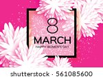 white 8 march. floral greeting... | Shutterstock .eps vector #561085600