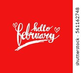 hello february. hand drawn... | Shutterstock .eps vector #561162748