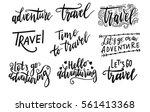 inscription let's go to travel  ... | Shutterstock .eps vector #561413368