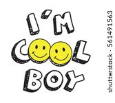 cool boy with smile typography  ... | Shutterstock .eps vector #561491563