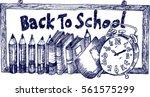 back to school  sketch   Shutterstock .eps vector #561575299