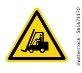 forklift warning sign  vector ... | Shutterstock .eps vector #561671170