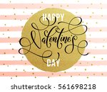 vector gold valentine day text... | Shutterstock .eps vector #561698218