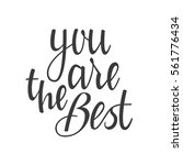 you are the best hand lettering ... | Shutterstock .eps vector #561776434