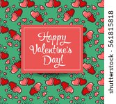 happy valentine's day greeting... | Shutterstock .eps vector #561815818
