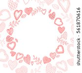 vector doodle hearts frame.... | Shutterstock .eps vector #561870616