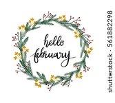 hello february hand lettering... | Shutterstock .eps vector #561882298