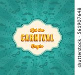 carnival design   template for... | Shutterstock .eps vector #561907648