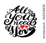 all need is love calligraphy... | Shutterstock .eps vector #562018630