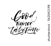 good things take time postcard. ... | Shutterstock .eps vector #562042198