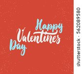 happy valentines day   love... | Shutterstock .eps vector #562089580