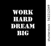 vector quote. work hard dream... | Shutterstock .eps vector #562212349