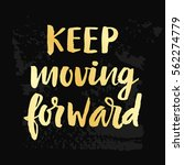 keep moving forward poster with ... | Shutterstock .eps vector #562274779