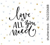 Stock vector love is all you need inspirational quote about love typography card with black words and golden 562320688