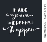 make your dreams happen. black...   Shutterstock .eps vector #562447114