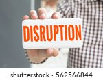 man hand showing disruption... | Shutterstock . vector #562566844