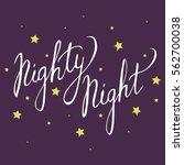 nighty night. hand drawn... | Shutterstock .eps vector #562700038