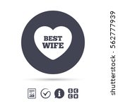 best wife sign icon. heart love ... | Shutterstock .eps vector #562777939