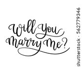 will you marry me.  marriage... | Shutterstock .eps vector #562779346