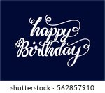 happy birthday. greeting card.... | Shutterstock .eps vector #562857910