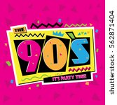 party time the 90's style label.... | Shutterstock .eps vector #562871404