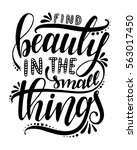 find beauty in the small things.... | Shutterstock .eps vector #563017450