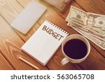 budget planing concept. notepad ... | Shutterstock . vector #563065708