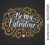 be my valentine hand lettering... | Shutterstock .eps vector #563213020