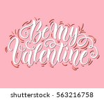 happy valentine's day hand... | Shutterstock .eps vector #563216758